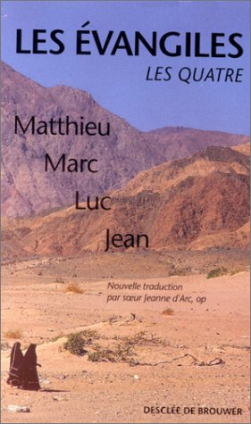Les Evangiles : Les quatre : Matthieu, Marc, Luc, Jean par Collectif