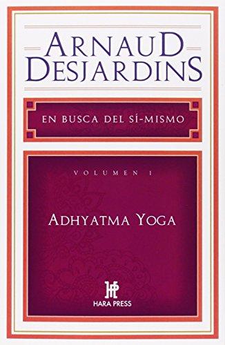 Adhyatma Yoga. En Busca De Sí Mismo