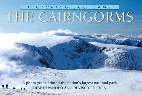 The Cairngorms: A Photo-Guide Around the Nation's Largest National Park (Picturing Scotland)