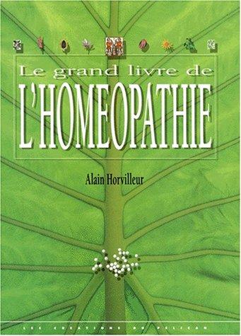 LE GRAND LIVRE DE L'HOMEOPATHIE par Alain Horvilleur