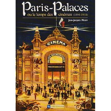 Paris-Palaces ou le temps des cinémas (1894-1918)