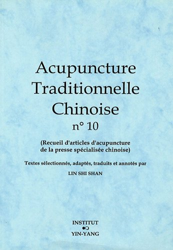 Acupuncture traditionnelle chinoise n° 10 par Shi Shan Lin
