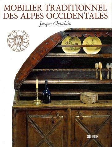 Descargar Libro Mobilier traditionnel des Alpes Occidentales de Jacques Chatelain