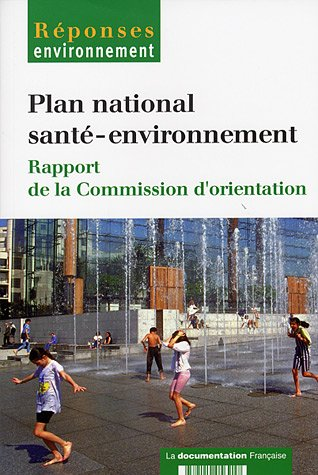 Plan national santé-environnement : Rapport de la Commission d'orientation par Isabelle Momas