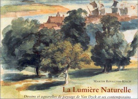 LA LUMIERE NATURELLE. Dessins et aquarelles de paysage de Van Dyck et ses contemporains