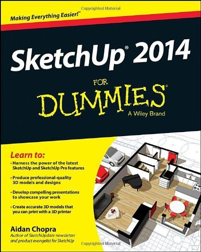 Sketchup 2014 For Dummies (For Dummies (Computers)): Written by Aidan Chopra, 2014 Edition, (1st Edition) Publisher: John Wiley & Sons [Paperback]