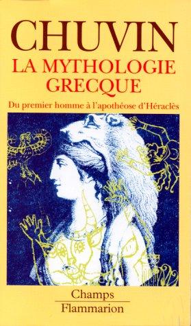 LA MYTHOLOGIE GRECQUE. : Du premier Homme à l'apothéose d'Héraclès