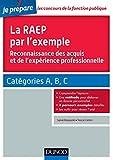 La RAEP par l'exemple : Reconnaissance des acquis par l'expérience professionnelle, Catégories A, B, C