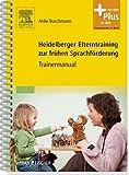 Heidelberger Elterntraining zur frühen Sprachförderung: Trainermanual