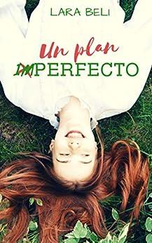 Un Plan Imperfecto por Lara Beli