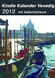 Kalender Venedig 2012 mit Italienischkurs und Deutschen Feiertagen (German Edition)