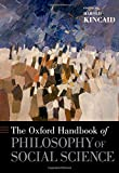 Oxford Handbook of Philosophy of Social Science (Oxford Handbooks)