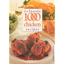 The Classic 1000 Chicken Recipes