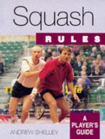 Squash: A Player's Guide (Rules... a player's guide) por Andrew Shelley
