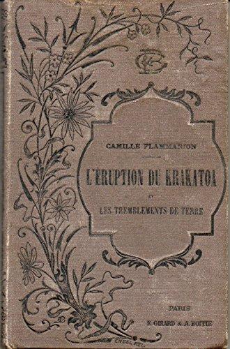 Camille Flammarion. L'Éruption du Krakatoa et les tremblements de terre