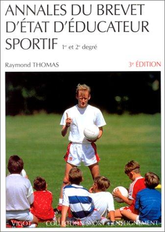 Annales du brevet d'état d'éducateur sportif, 3e édition par Raymond Thomas