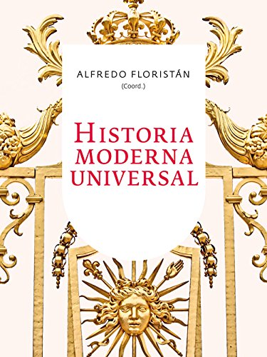 Historia Moderna Universal (Ariel Historia) por Alfredo Floristán