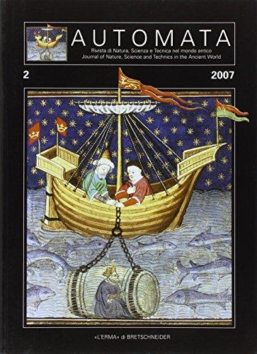 Automata. Rivista di natura, scienza, e tecnica del mondo antico (2007). Ediz. italiana e inglese