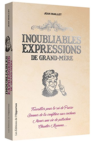 Inoubliables expressions de grand-mre