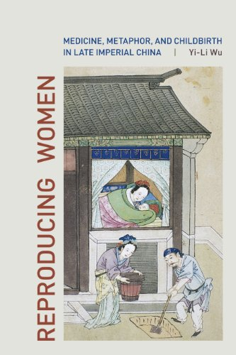 reproducing-women-medicine-metaphor-and-childbirth-in-late-imperial-china