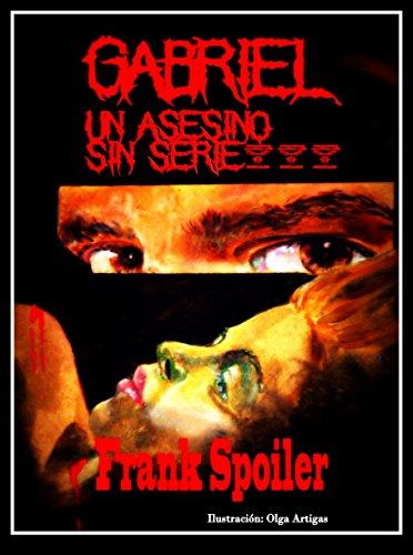 Gabriel, un asesino sin serie por Frank Spoiler