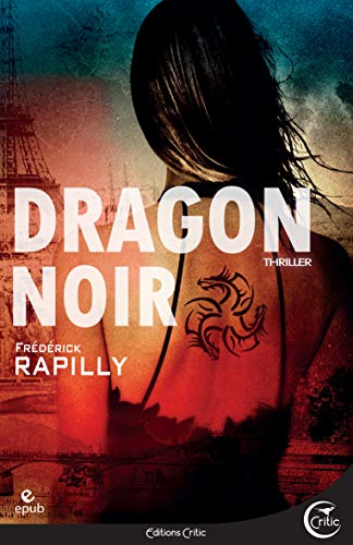 Dragon noir (Thriller) par Frédérick RAPILLY