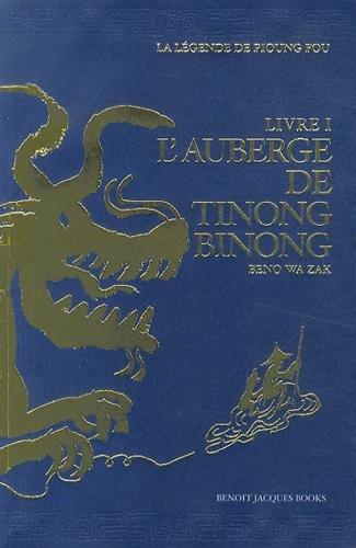 La Légende de Pioung Fou, Tome 1 : L'Auberge de Tinong Binong par Beno Wa Zak