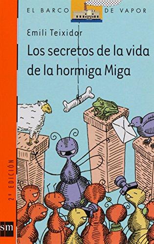 Los secretos de la vida de la hormiga Miga (Barco de Vapor Naranja) por Emili Teixidor i Viladecàs