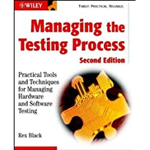 Managing the Testing Process: Practical Tools and Techniques for Managing Hardware and Software Testing by Rex Black (2002-07-19)