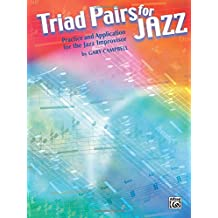 Triad Pairs for Jazz: Practice and Application for the Jazz Improvisor