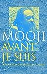 Avant je suis - La reconnaissance directe de la vérité par Mooji