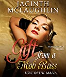 Gift from a Mob Boss: Love in the Mafia (Mob Romance and Mafia Romance Series) (English Edition)