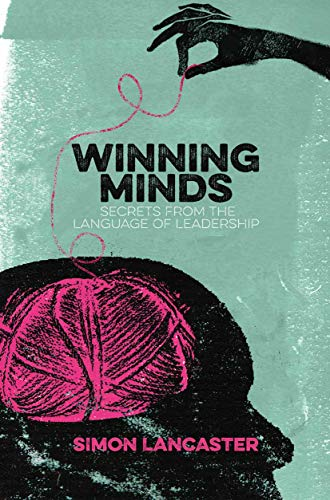 Winning Minds: Secrets From the Language of Leadership (English Edition)