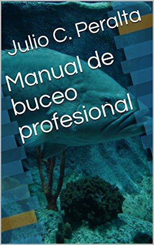 Manual de buceo profesional por Julio C. Peralta