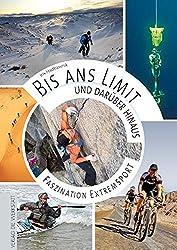 Bis ans Limit - und darüber hinaus: Faszination Extremsport