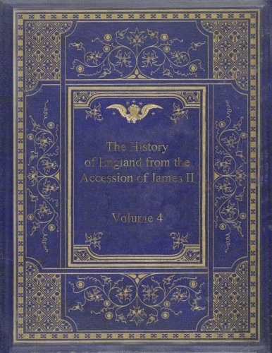 The History of England from the Accession of James II: Volume 4