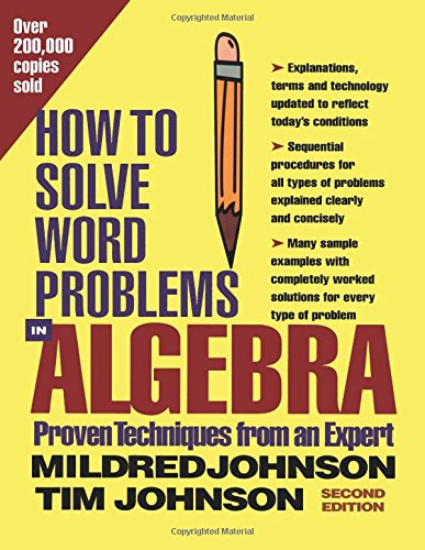 How to Solve Word Problems in Algebra, 2nd Edition: A Solved Problem Approach (How to Solve Word Problems Series)