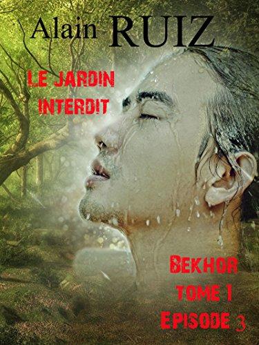 Le jardin interdit, tome 1, épisode 3 (Bekhor) par Alain Ruiz