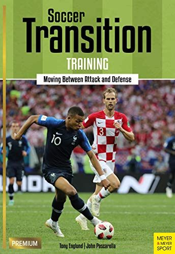 Soccer Transition Training: Moving Between Attack and Defense (English Edition)