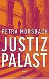 Justizpalast: Roman - Petra Morsbach