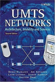 UMTS Networks: Architecture, Mobility and Services di [Kaaranen, Heikki, Ahtiainen, Ari, Laitinen, Lauri, Naghian, Siamäk, Niemi, Valtteri]