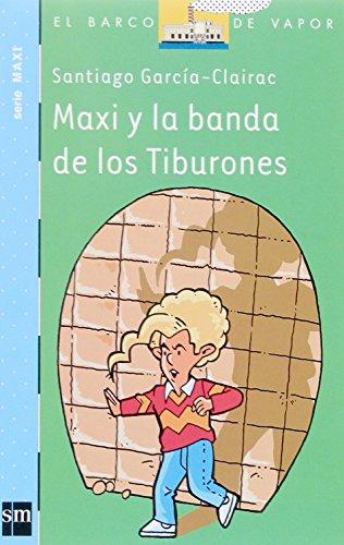 Maxi y la banda de los Tiburones (El Barco de Vapor Azul) por Santiago García-Clairac
