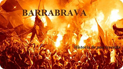 BARRABRAVA: LA HISTORIA DE UNA LEYENDA por daniel stevens
