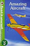 Amazing Aircraft – Read it Yourself with Ladybird Level 2