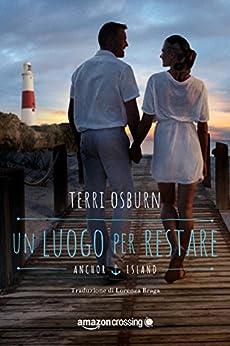 Un luogo per restare (Anchor Island Vol. 3) di [Osburn, Terri]