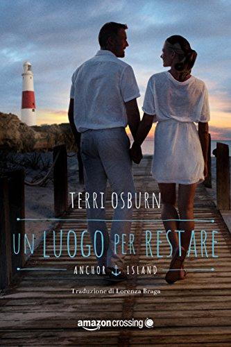 – Un luogo per restare (Anchor Island Vol. 3) italiano libri