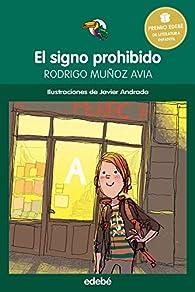 PREMIO EDEBÉ INFANTIL: El signo prohibido par Rodrigo Muñoz Avia