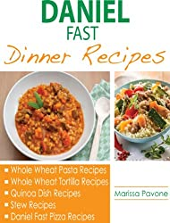 Daniel Fast Dinner Recipes: Daniel Fast Dinner Recipes To Help Strengthen Your Spirit (English Edition)