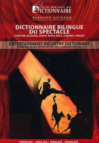 Dictionnaire bilingue du spectacle : Edition bilingue Franais-Anglais
