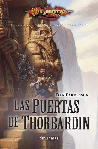 Las puertas de Thorbardin: Héroes de la rangonlance. Volumen 5 (Dragonlance) por Dan Parkinson